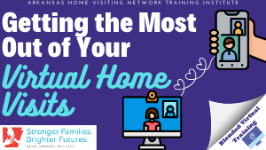 Getting the Most Out of Your Virtual Home Visits (Virtual Blended Training) MOD443