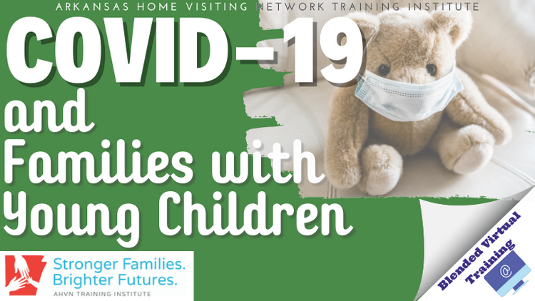 Thumbnail COVID-19 and Families with Young Children Virtual Blended Training