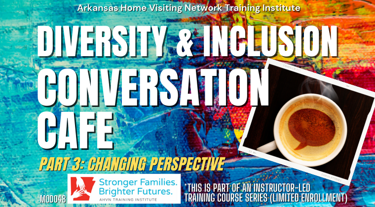 AHVN Diversity & Inclusion Conversation Café Series Part 3: Changing Perspectives (MOD048)